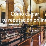 Cuida tu reputación online como a ti mismo