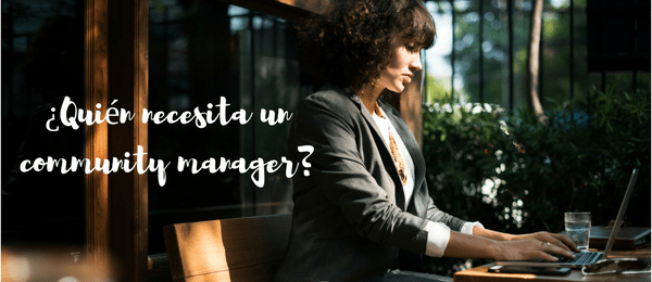 necesitas un community manager