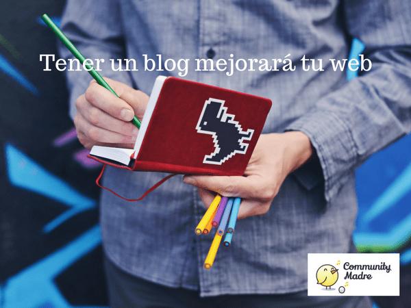 Tener un blog mejorará tu web