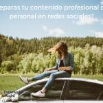 ¿Debo separar mi perfil profesional del personal en redes sociales?