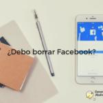 ¿Es una buena opción borrar Facebook?